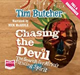 Tim Butcher Chasing the Devil (Unabridged Audiobook)