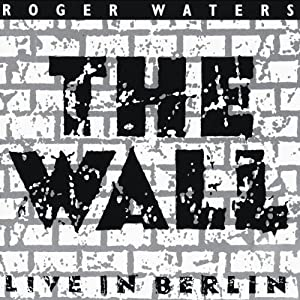 1990 Wall  Live In Berlin