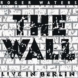 1990 Wall  Live In Berlin