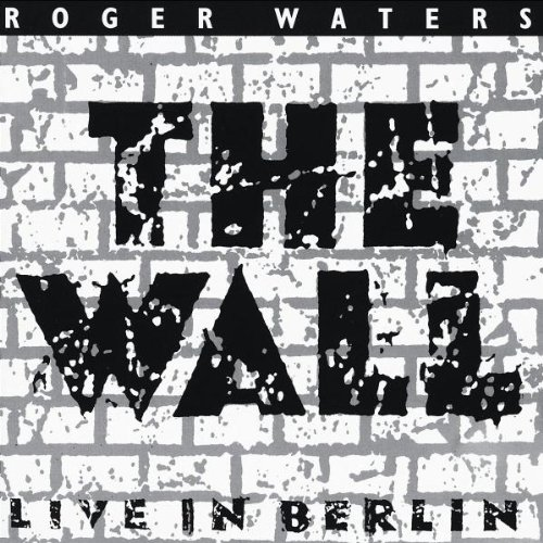 Roger Waters The Wall Live in Berlin Wall Live in Berlin 1990