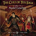 The Cult of Yex Saga: Part I: Second Cataclysm (       UNABRIDGED) by Jason F. Smith, C. Parker Garlitz Narrated by Steve Carlson