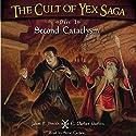 The Cult of Yex Saga: Part I: Second Cataclysm (       UNABRIDGED) by Jason F. Smith, C. Parker Garlitz Narrated by Steve Carlson