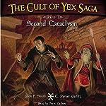 The Cult of Yex Saga: Part I: Second Cataclysm | Jason F. Smith,C. Parker Garlitz