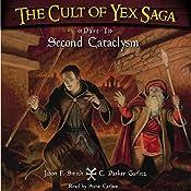 The Cult of Yex Saga: Part I: Second Cataclysm | [Jason F. Smith, C. Parker Garlitz]