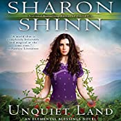 Unquiet Land: Elemental Blessings, Book 4 | Sharon Shinn