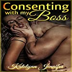 Consenting with my Boss: A Stepbrother Billionaire Contemporary Romance | Katelynn Jennifer, Stepbrother Billionaire Deluxe