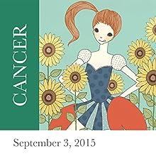 Cancer: September 03, 2015  by Tali Edut, Ophira Edut Narrated by Lesa Wilson