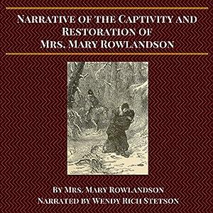 Narrative of the Captivity and Restoration of Mrs. Mary Rowlandson Audiobook
