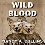 Wild Blood: A Novel | Nancy A. Collins
