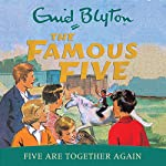 Five Are Together Again: Famous Five, Book 21 | Enid Blyton