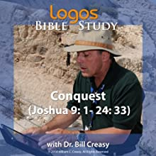 Conquest (Joshua 9: 1- 24: 33) Lecture by Bill Creasy Narrated by Bill Creasy
