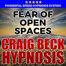 Fear of Open Spaces: Hypnosis Downloads Audiobook by Craig Beck Narrated by Craig Beck