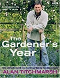 The Gardener's Year: The Ultimate Month-by-Month Gardening Handbook (0563521678) by Titchmarsh, Alan