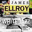 White Jazz: A Novel Audiobook by James Ellroy Narrated by Scott Brick