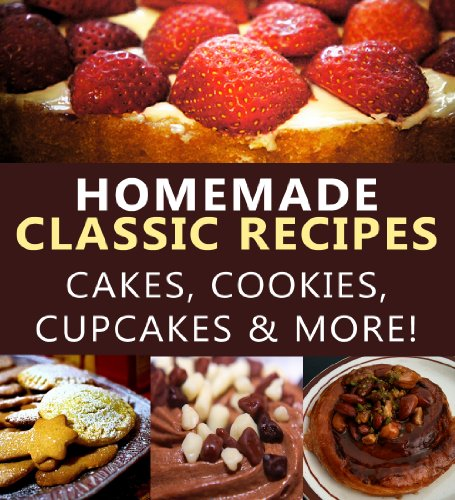 homemade-classic-desserts-cakes-cookies-cupcakes-more-foodie-fanatics-anonymous-book-1-english-editi