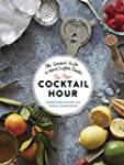 The New Cocktail Hour: The Essential...