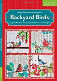 img - for Backyard Birds: 12 Quilt Blocks to Appliqu  from Piece O' Cake Designs book / textbook / text book