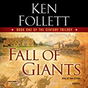Fall of Giants: The Century Trilogy, Book 1 | Ken Follett