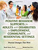 img - for Positive Behavior Supports for Adults with Disabilities in Employment, Community, and Residential Settings book / textbook / text book