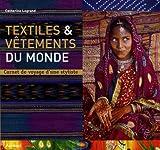 echange, troc Catherine Legrand - Textiles & vêtements du monde : Carnet de voyage d'une styliste