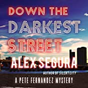 Down the Darkest Street: A Pete Fernandez Mystery, Book 2 | Alex Segura