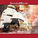 Steal the Sky: The Scorched Continent, Book 1 Audiobook by Megan E. O'Keefe Narrated by Jim Frangione