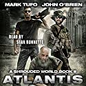A Shrouded World Book 2: Atlantis Audiobook by Mark Tufo, John O'Brien Narrated by Sean Runnette