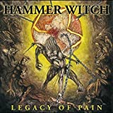 Legacy of Pain by Hammer Witch (2010-10-19)