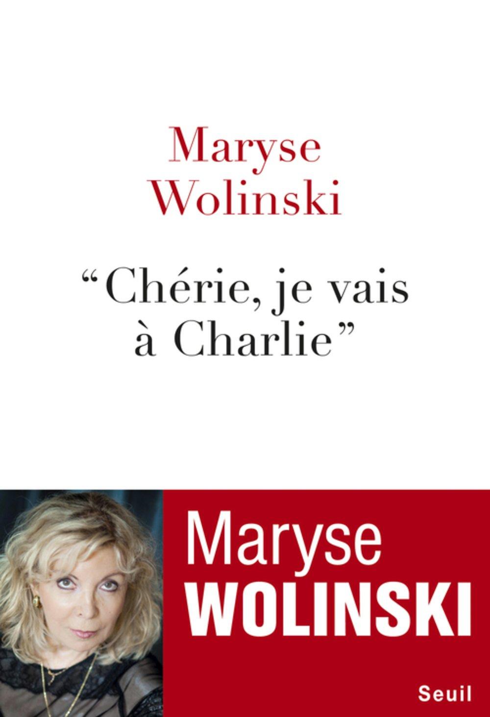 Chérie, je vais à Charlie. - Maryse Wolinski