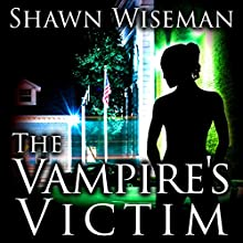 The Vampire's Victim: Psychics vs. Vampires, Book 4 Audiobook by Shawn Wiseman Narrated by Shawn Wiseman