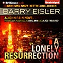 A Lonely Resurrection: John Rain, Book 2 Audiobook by Barry Eisler Narrated by Barry Eisler
