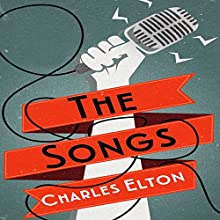 The Songs Audiobook by Charles Elton Narrated by Yolanda Kettle, Toby Longworth