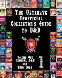 The Ultimate Unofficial Collector's Guide to D&D: Volume One: Original D&D and Basic D&D