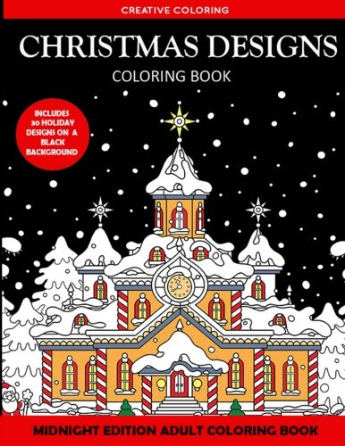 Christmas Designs Adult Coloring Book Midnight Edition (Adult Coloring Books Black Background)