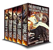 Our Future, Our Fault Collection: including the blockbuster YA+ novel, Neo-Jurassic (The Post-Apocalyptic Thriller Series)