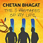 The Three Mistakes of My Life | Chetan Bhagat