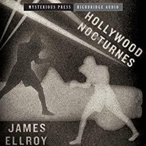 Hollywood Nocturnes: Mysterious Press - HighBridge Audio Classics | [James Ellroy]