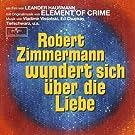 Robert Zimmermann wundert sich �ber die Liebe