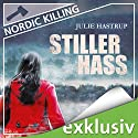 Stiller Hass (Nordic Killing) Audiobook by Julie Hastrup Narrated by Vera Teltz