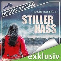 Stiller Hass (Nordic Killing) Hörbuch von Julie Hastrup Gesprochen von: Vera Teltz