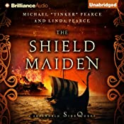 The Shield-Maiden: The Foreworld Saga: A Foreworld SideQuest | [Michael Tinker Pearce, Linda Pearce]