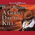 A Good Day to Kill | Dusty Richards