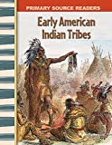 Early American Indian Tribes: Early America (Primary Source Readers)