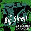The Big Sleep (       UNABRIDGED) by Raymond Chandler Narrated by Ray Porter