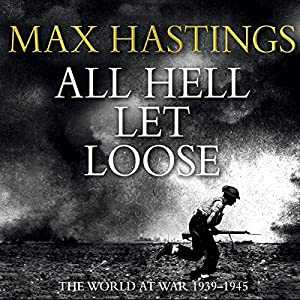 All Hell Let Loose | [Max Hastings]