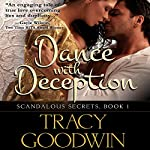 Dance with Deception: Scandalous Secrets, Book 1 | Tracy Goodwin