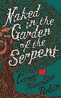 http://www.freeebooksdaily.com/2014/11/naked-in-garden-of-serpent-by-carey.html