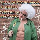 Tell 'Em Steve Dave Presents: A Small Fistful of Dollahs Rede von Walter Flanagan, Bryan Johnson, Brian Quinn,  Sunday Jeff Gesprochen von:  uncredited