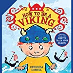 How to Be a Viking | Cressida Cowell
