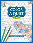 Color a Quilt: A Coloring Book for Qu...